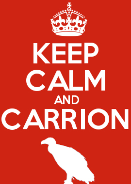 Keep Calm & Carrion